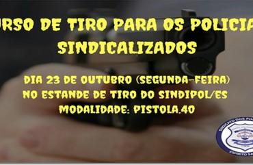 INSCRIÇÕES ABERTAS PARA O CURSO DE TIRO DO SINDIPOL/ES