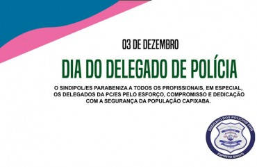 03 DE DEZEMBRO: DIA NACIONAL DO DELEGADO DE POLÍCIA