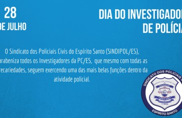 DIA 28 DE JULHO: DIA DO INVESTIGADOR DE POLÍCIA