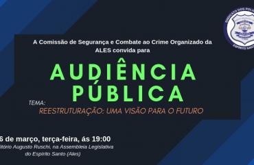 AUDIÊNCIA PÚBLICA NA ASSEMBLEIA PARA DISCUTIR A PRECARIEDADE DA POLÍCIA CIVIL DO ES