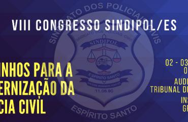 CONFIRA A PROGRAMAÇÃO DO VIII CONGRESSO DO SINDIPOL/ES