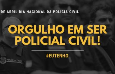 21 DE ABRIL: DIA DAS POLÍCIAS CIVIL E MILITAR