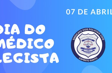 7 DE ABRIL: DIA DO MÉDICO LEGISTA