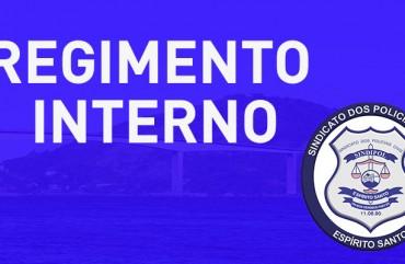 CONHEÇA O REGIMENTO INTERNO DO VIII CONGRESSO DO SINDIPOL/ES
