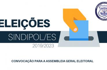 CONVOCAÇÃO: ASSEMBLEIA PARA ELEIÇÕES 2019 DO SINDIPOL/ES