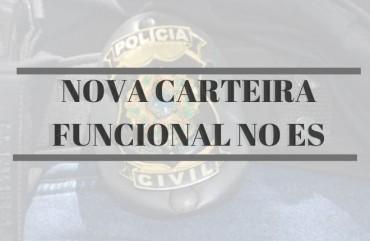 POLICIAIS CIVIS TERÃO NOVA CARTEIRA FUNCIONAL NO ES